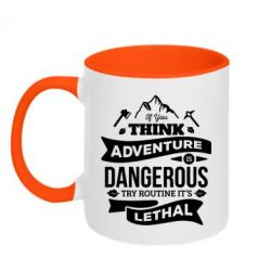 Кружка двоколірна 320ml If you think adventure is dangerous try routine it's lethal