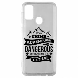 Чохол для Samsung M30s If you think adventure is dangerous try routine it's lethal