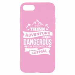 Чохол для iPhone 8 If you think adventure is dangerous try routine it's lethal