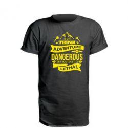 Подовжена футболка If you think adventure is dangerous try routine it's lethal