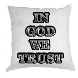 Подушка In god we trust