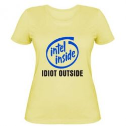 Женская футболка Intel inside, idiot outside - FatLine