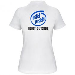 Жіноча футболка поло Intel inside, idiot outside