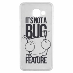 Чехол для Samsung A3 2016 It's not a bug it's a feature