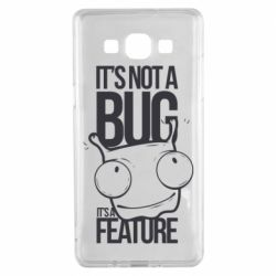 Чехол для Samsung A5 2015 It's not a bug it's a feature