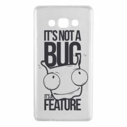 Чехол для Samsung A7 2015 It's not a bug it's a feature
