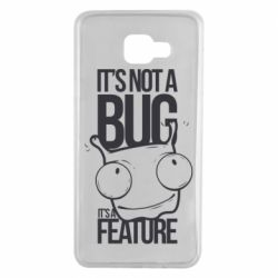 Чехол для Samsung A7 2016 It's not a bug it's a feature