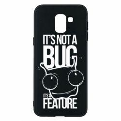 Чехол для Samsung J6 It's not a bug it's a feature