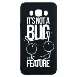 Чехол для Samsung J7 2016 It's not a bug it's a feature