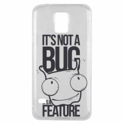 Чехол для Samsung S5 It's not a bug it's a feature
