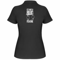 Женская футболка поло It's not a bug it's a feature