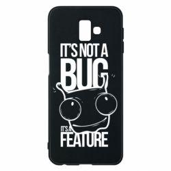 Чехол для Samsung J6 Plus 2018 It's not a bug it's a feature