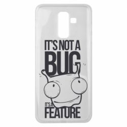 Чехол для Samsung J8 2018 It's not a bug it's a feature