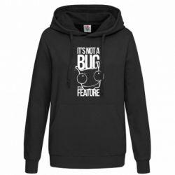 Женская толстовка It's not a bug it's a feature