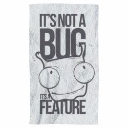 Полотенце It's not a bug it's a feature