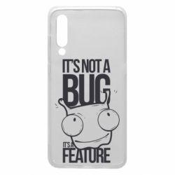 Чехол для Xiaomi Mi9 It's not a bug it's a feature