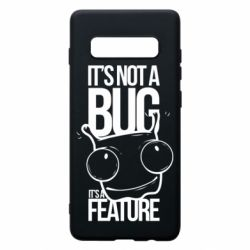 Чехол для Samsung S10+ It's not a bug it's a feature