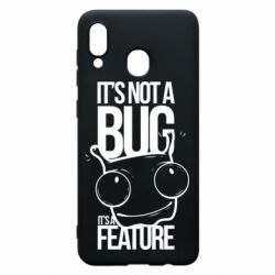 Чехол для Samsung A20 It's not a bug it's a feature