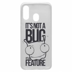 Чехол для Samsung A40 It's not a bug it's a feature