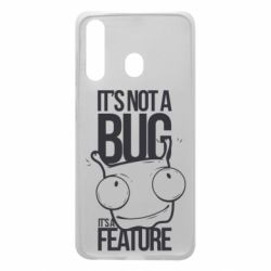 Чехол для Samsung A60 It's not a bug it's a feature