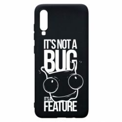 Чехол для Samsung A70 It's not a bug it's a feature