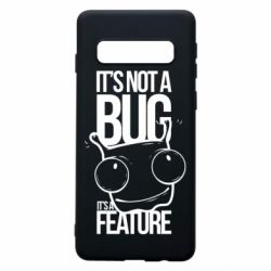 Чехол для Samsung S10 It's not a bug it's a feature