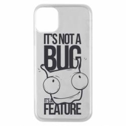 Чехол для iPhone 11 Pro It's not a bug it's a feature