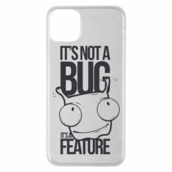 Чехол для iPhone 11 Pro Max It's not a bug it's a feature