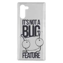 Чехол для Samsung Note 10 It's not a bug it's a feature