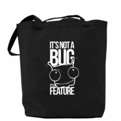 Сумка It's not a bug it's a feature