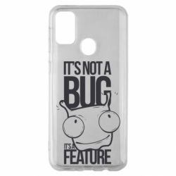 Чехол для Samsung M30s It's not a bug it's a feature