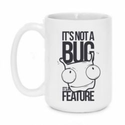 Кружка 420ml It's not a bug it's a feature
