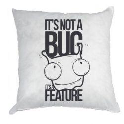 Подушка It's not a bug it's a feature