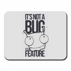 Коврик для мыши It's not a bug it's a feature