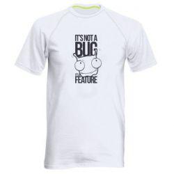 Мужская спортивная футболка It's not a bug it's a feature