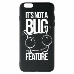 Чехол для iPhone 6 Plus/6S Plus It's not a bug it's a feature