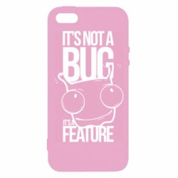 Чехол для iPhone5/5S/SE It's not a bug it's a feature