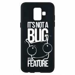 Чехол для Samsung A6 2018 It's not a bug it's a feature