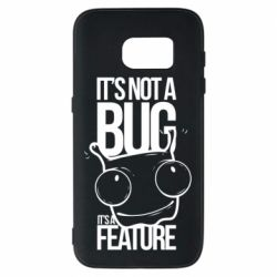 Чехол для Samsung S7 It's not a bug it's a feature