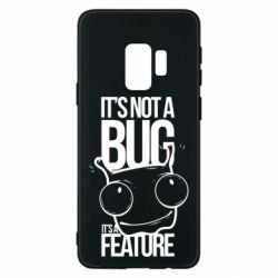 Чехол для Samsung S9 It's not a bug it's a feature