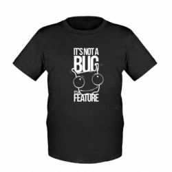 Детская футболка It's not a bug it's a feature