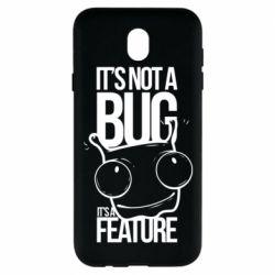 Чехол для Samsung J7 2017 It's not a bug it's a feature