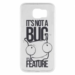 Чехол для Samsung S6 It's not a bug it's a feature