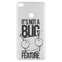 Чехол для Xiaomi Mi Max 2 It's not a bug it's a feature