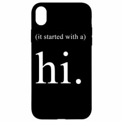 Чехол для iPhone XR It started with a. Hi.