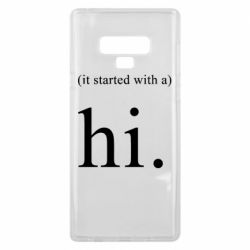Чехол для Samsung Note 9 It started with a. Hi.