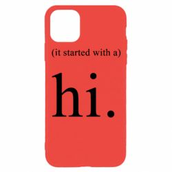 Чехол для iPhone 11 Pro It started with a. Hi.