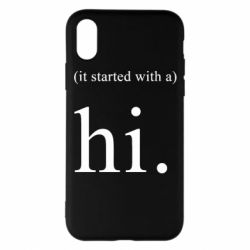 Чехол для iPhone X/Xs It started with a. Hi.