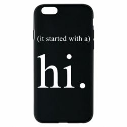 Чехол для iPhone 6/6S It started with a. Hi.