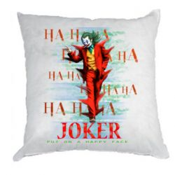 Подушка Joker ha ha ha put on happy face